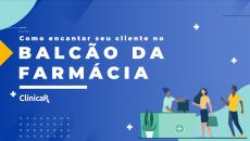 Ebook Gratuito - Como encantar seu cliente no Balcão da Farmácia